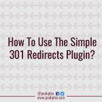 How To Use Simple 301 Redirects Plugin?